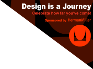 Design is a Journey ... Celebrate how far you've come!